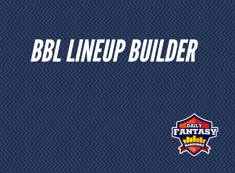 Introducing the BBL Lineup Builder