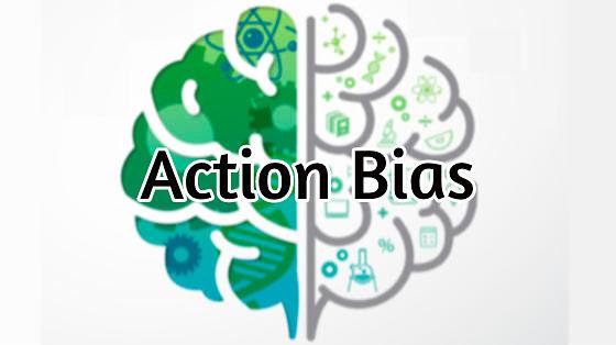 Action Bias